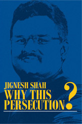 Jignesh Shah Why This Persecution